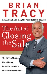 The Art of Closing the Sale: The Key to Making More Money Faster in the World of Professional Selling - eBook