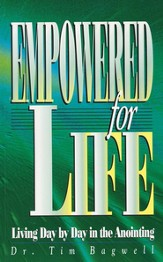 Empowered for Life: Living Day by Day in the Anointing