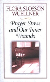 Prayer, Stress & Our Inner Wounds