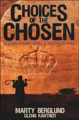 Choices of the Chosen: Lessons from Israel's Shepherd King