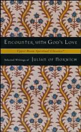 Encounter with God's Love: Selected Writings of Julian of Norwich