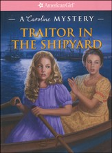 Traitor in the Shipyard: A Caroline Mystery