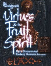 The Workbook on Virtues & the Fruit of the Spirit