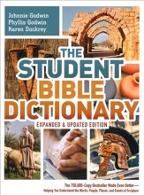 The Student Bible Dictionary-Expanded and Updated Edition: The 750,000 Copy Bestseller Made Even Better-Helping You Understand the Words, People, Places, and Events of Scripture
