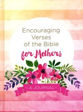 Encouraging Verses of the Bible for Mothers: A Journal