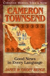 Christian Heroes: Then & Now--Cameron Townsend, Good News In  Every Language