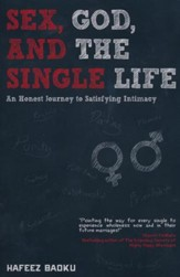 Sex, God, and the Single Life: An Honest Journey to Satisfying Intimacy