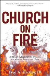 Church on Fire: A 31-Day Adventure to Welcome the Manifest  Presence of Christ