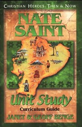 Christian Heroes: Then & Now--Nate Saint Unit Study Curriculum Guide