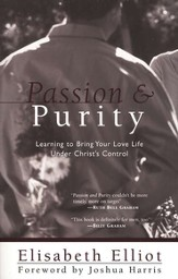 Passion and Purity: Learning to Bring Your Love Life Under  Christ's Control - Slightly Imperfect