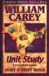 Christian Heroes: Then & Now--William Carey Unit Study Curriculum Guide