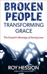 Broken People, Transforming Grace: The Gospel's Message
