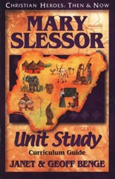 Christian Heroes: Then & Now--Mary Slessor Unit Study Curriculum Guide