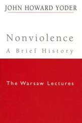 Nonviolence--A Brief History: The Warsaw Lectures