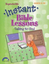 Talking to God, Instant Bible Lessons