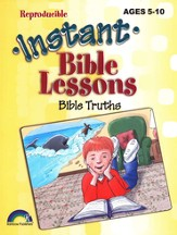 Bible Truths, Instant Bible Lessons