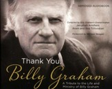 Thank You, Billy Graham: A Tribute to the Life and Ministry of Billy Graham - unabridged audiobook on CD