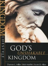 God's Unshakable Kingdom,  Kingdom Lifestyle Bible Studies