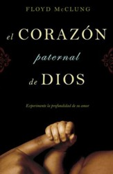 El Corazón Paternal de Dios  (The Father Heart of God)