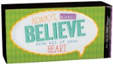 Always, Always Believe With All Of Your Heart Plaque