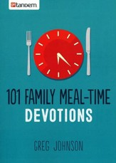 101 Family Meal-Time Devotions & Prayers