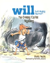 The Creepy Caves Mystery: Will, God's Mighty Warrior - eBook