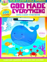 Play and Learn Bible Stories: God Made Everything: Wipe-Clean Storybook