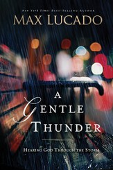 A Gentle Thunder: Hearing God Through the Storm -eBook