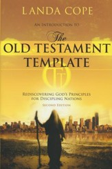 An Introduction to the Old Testament Template: Rediscovering God's Principles for Discipling Nations, Edition 0002Revised, Update