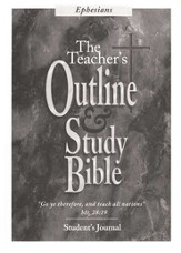 The Teacher's Outline and Study Bible KJV: Student Journal,Ephesians