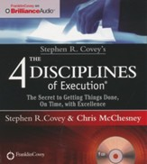 Stephen R. Covey's The 4 Disciplines of Execution: The Secret To Getting Things Done, On Time, With Excellence - Live Performance - unabridged audiobook on CD