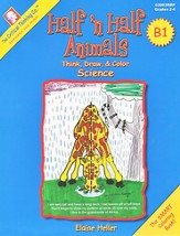 Half'n Half Animals B1--Grades 2 to 4