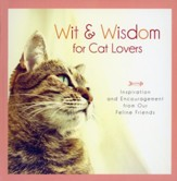 Wit & Wisdom for Cat Lovers: Inspiration and Encouragement from Our Feline Friends