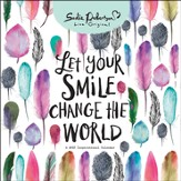 2017 Let Your Smile Change the World Wall Calendar