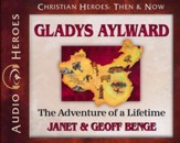 Christian Heroes Then and Now: Gladys Aylward Audiobook on CD