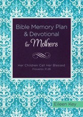 Bible Memory Plan and Devotional for Mothers: Her Children Call Her Blessed (Proverbs 31:28)
