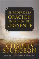 El Poder de la Oración en la Vida del Creyente  (The Power of Prayer in a Believer's Life)