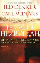 Tea with Hezbollah: Sitting at the Enemies' Table--Our Journey Through the Middle East