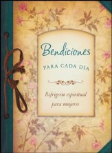 Bendiciones para cada dia: Refrigerio espiritual para mujeres, Everyday Blessings: Spiritual Refreshment for Women