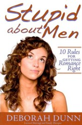 Stupid About Men: 10 Rules for Getting Romance Right