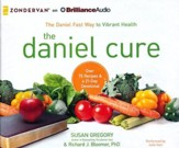 The Daniel Cure: The Daniel Fast Way to Vibrant Health - unabridged audiobook on CD