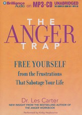 The Anger Trap: Free Yourself from the Frustrations that Sabotage Your Life - unabridged audiobook on MP3-CD