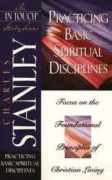 The In Touch Study Series: Practicing Basic Spiritual Disciplines - eBook