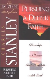 The In Touch Study Series: Pursuing a Deeper Faith - eBook