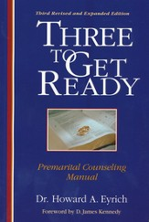 Three to Get Ready: Premarital Counseling  Manual