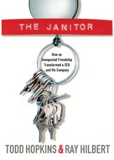 The Janitor: How an Unexpected Friendship Transformed a CEO and His Company - eBook