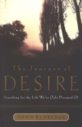 The Journey of Desire: Searching for the Life We Always Dreamed of - eBook