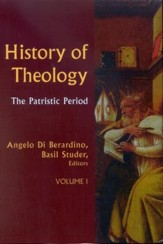 History of Theology, Volume 1: The Patristic Period