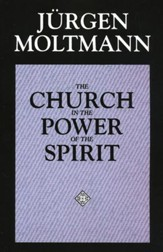 The Church in the Power of the Spirit The Church in the Power of the Spirit