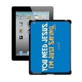 You Need Jesus, iPad 2 and New iPad Case